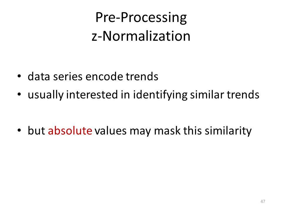 Pre-Processing z-Normalization two data series with similar trends but large distance… 48 v1v1 v2v2