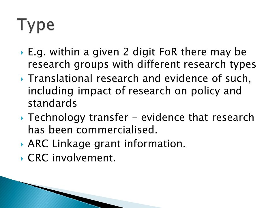  E.g. within a given 2 digit FoR there may be research groups with different research types  Translational research and evidence of such, including