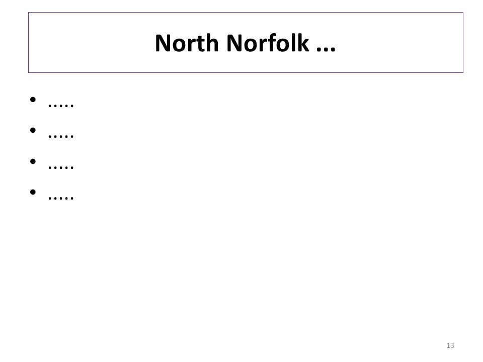 North Norfolk........ 13