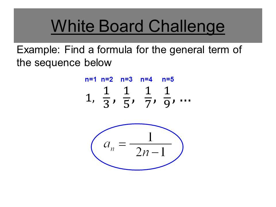 White Board Challenge n=1 n=2 n=3 n=4 n=5