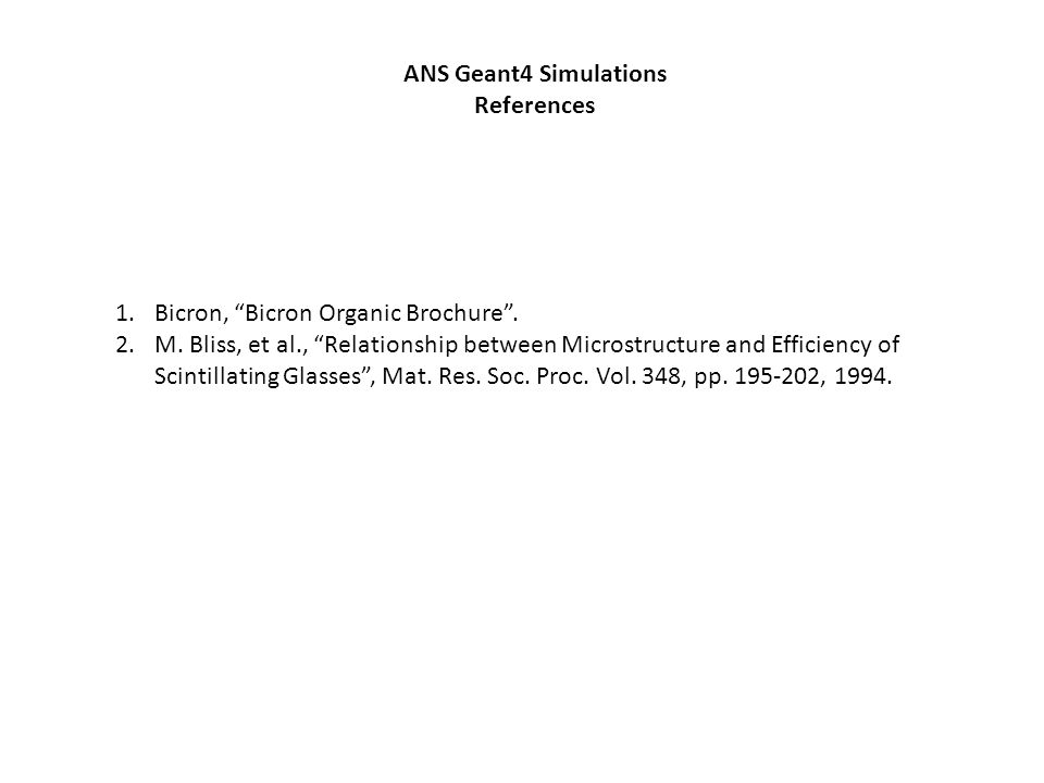 """1.Bicron, """"Bicron Organic Brochure"""". 2.M. Bliss, et al., """"Relationship between Microstructure and Efficiency of Scintillating Glasses"""", Mat. Res. Soc."""