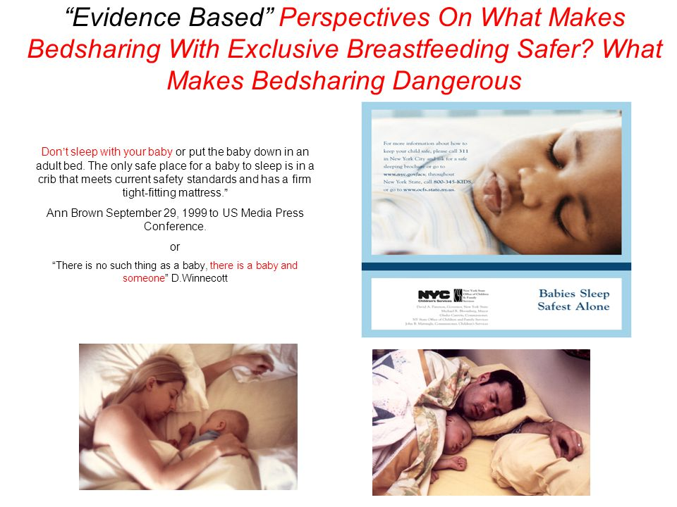 """""""Evidence Based"""" Perspectives On What Makes Bedsharing With Exclusive Breastfeeding Safer? What Makes Bedsharing Dangerous Don't sleep with your baby"""