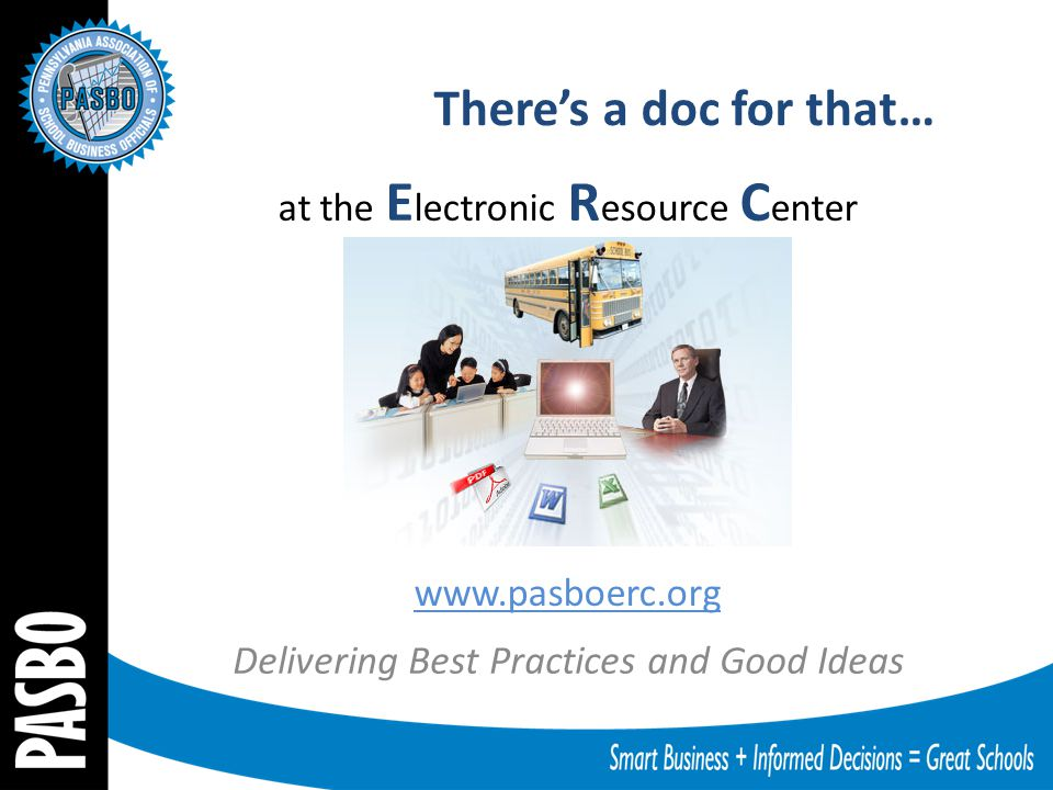 There's a doc for that… Delivering Best Practices and Good Ideas www.pasboerc.org at the E lectronic R esource C enter