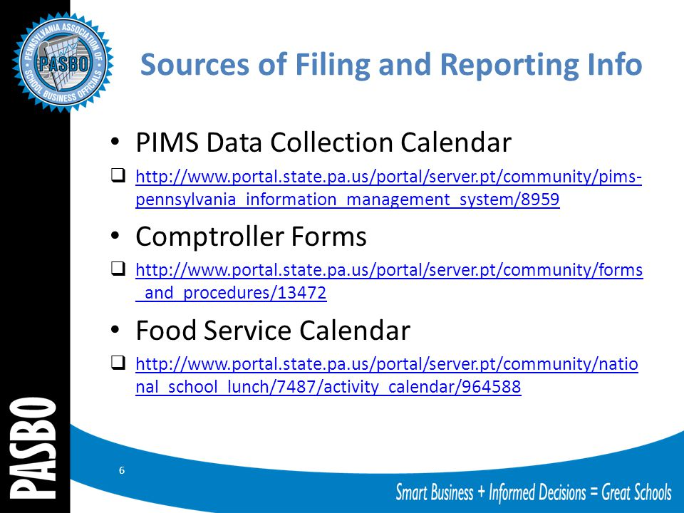 Sources of Filing and Reporting Info PIMS Data Collection Calendar  http://www.portal.state.pa.us/portal/server.pt/community/pims- pennsylvania_infor