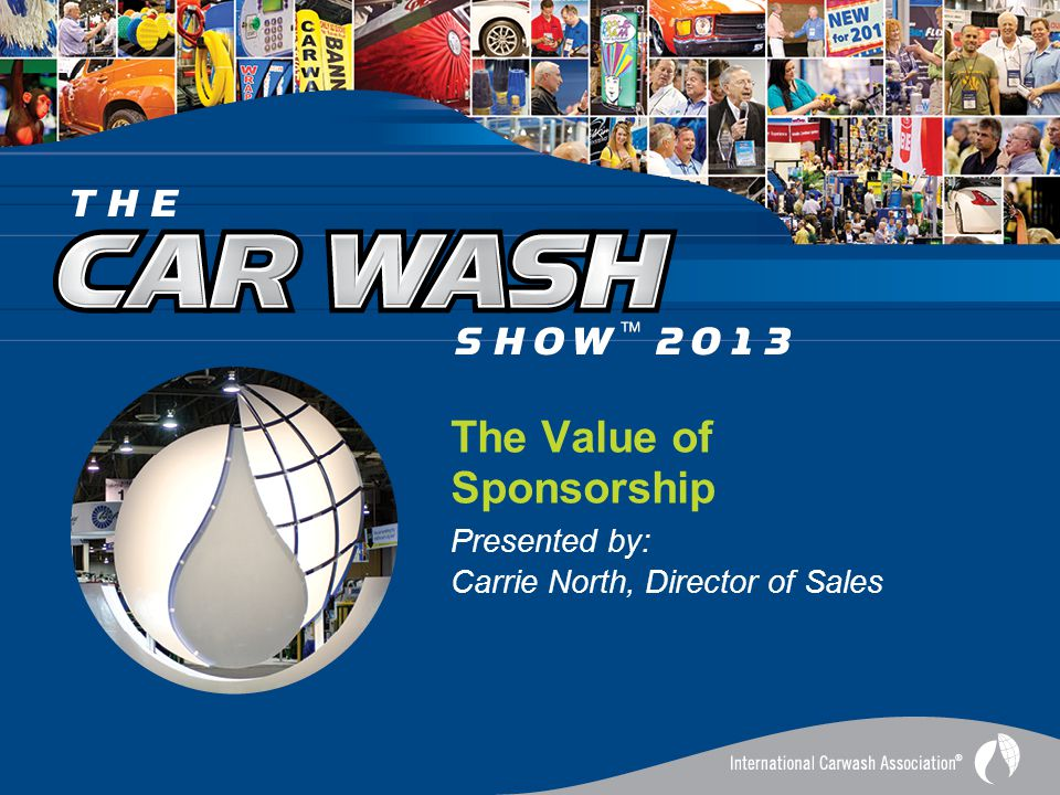 The Value of Sponsorship Presented by: Carrie North, Director of Sales