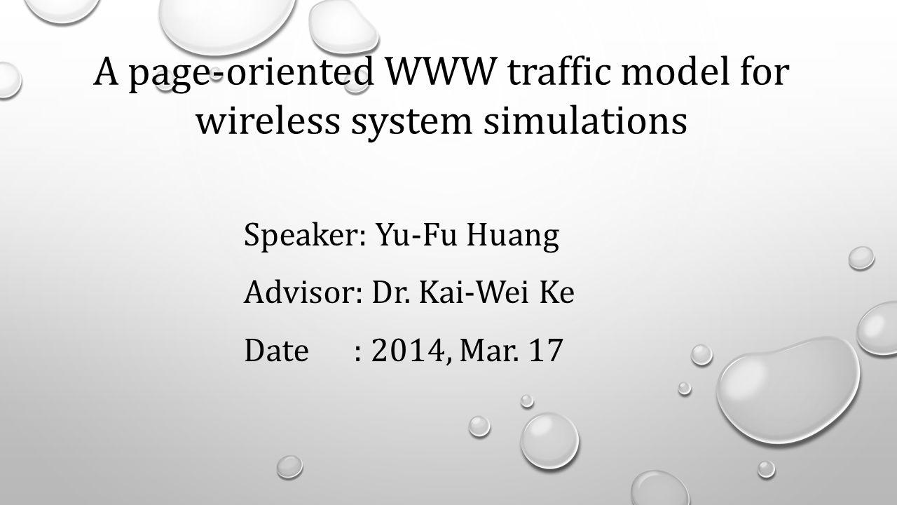 Speaker: Yu-Fu Huang Advisor: Dr. Kai-Wei Ke Date : 2014, Mar.