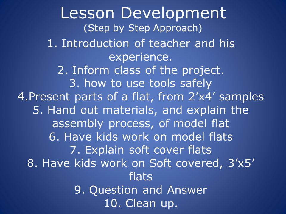 Lesson Development (Step by Step Approach) 1. Introduction of teacher and his experience.