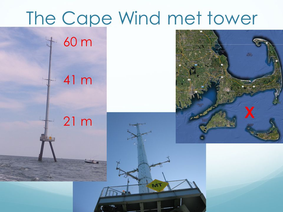 The Cape Wind met tower X 60 m 41 m 21 m