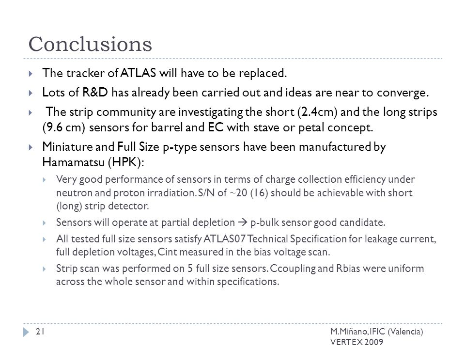Conclusions  The tracker of ATLAS will have to be replaced.