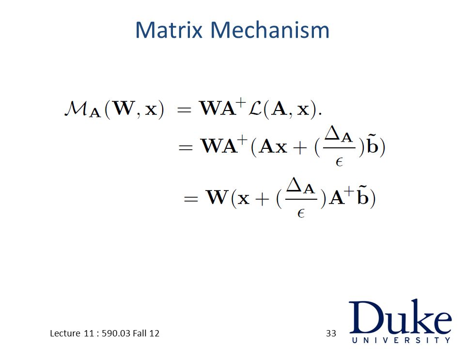 Matrix Mechanism Lecture 11 : 590.03 Fall 1233