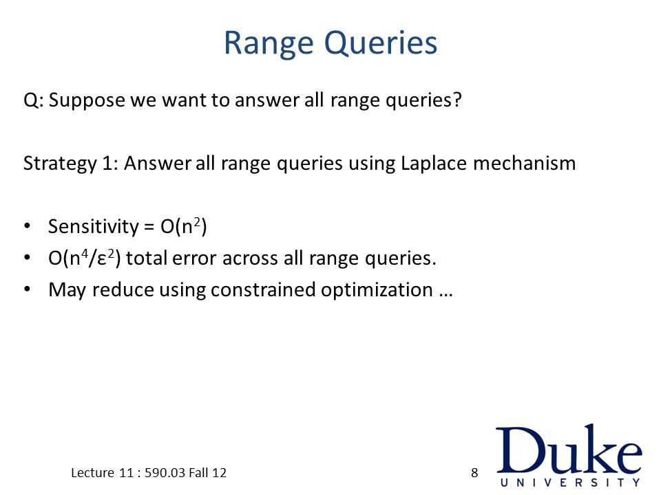 Range Queries Q: Suppose we want to answer all range queries.