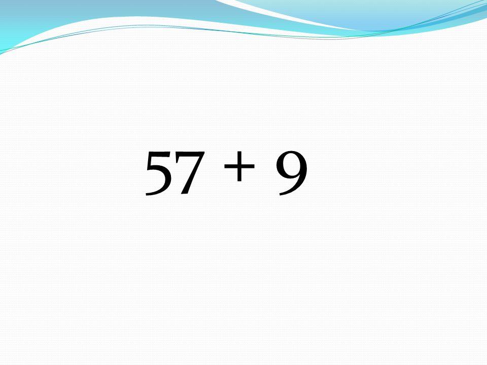 57 + 9