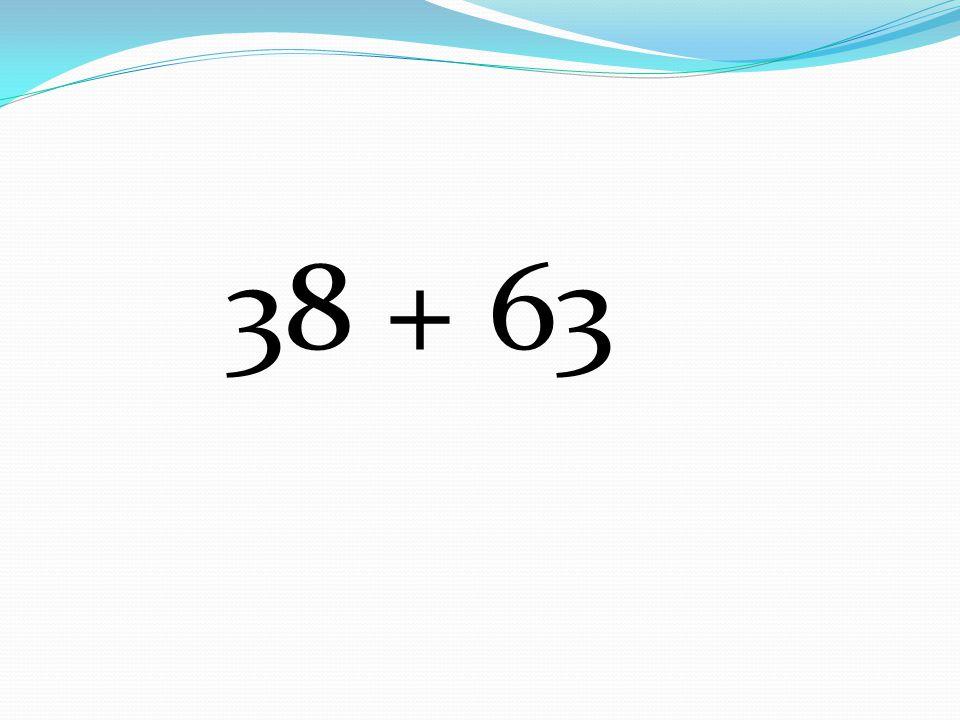 38 + 63