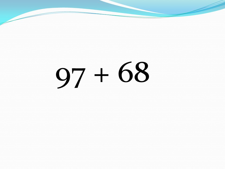 97 + 68