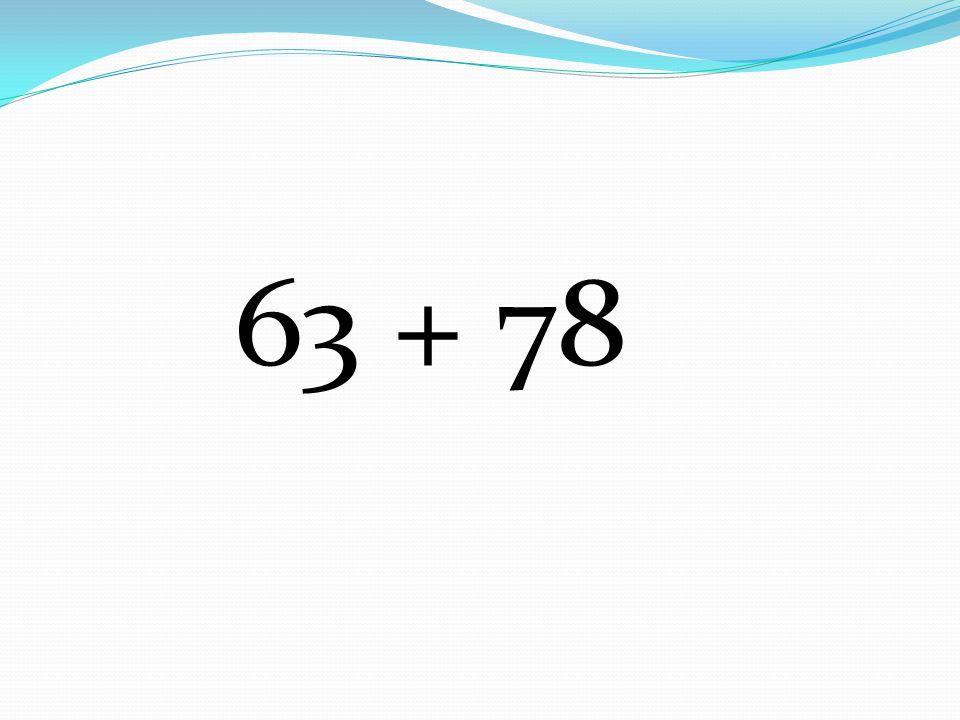 63 + 78