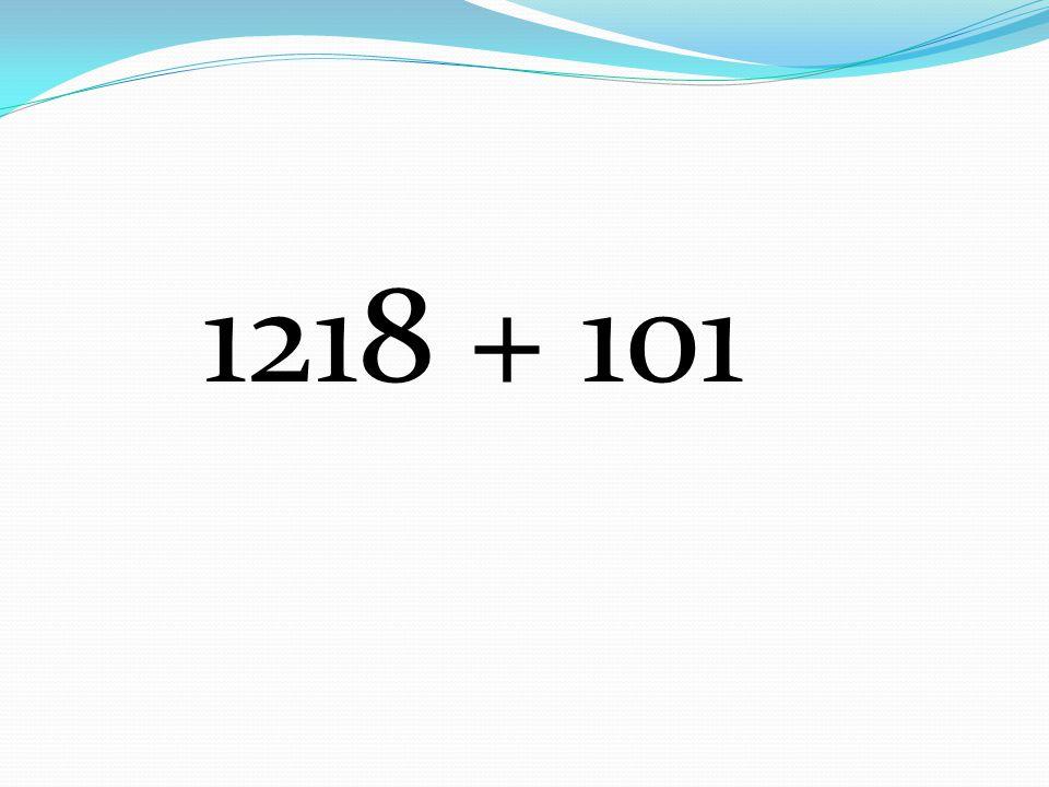 1218 + 101