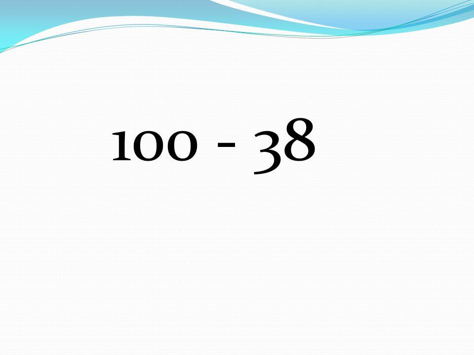 100 - 38