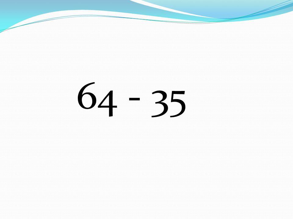 64 - 35