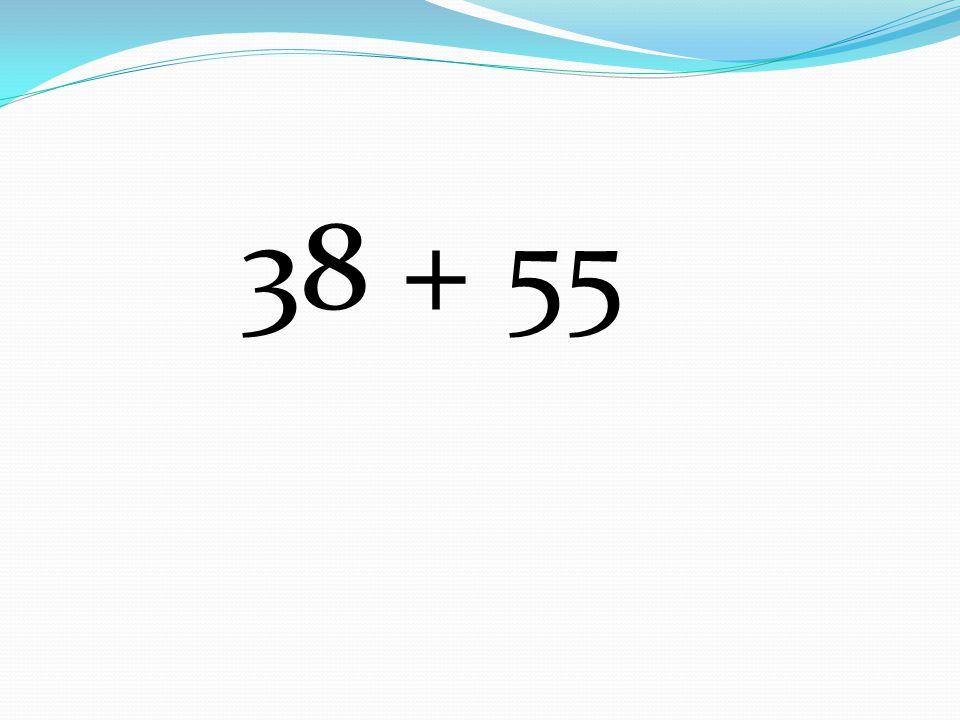 38 + 55
