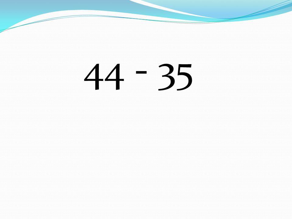 44 - 35
