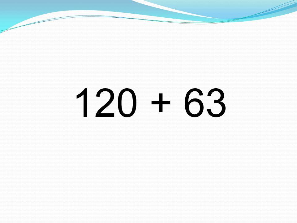 120 + 63