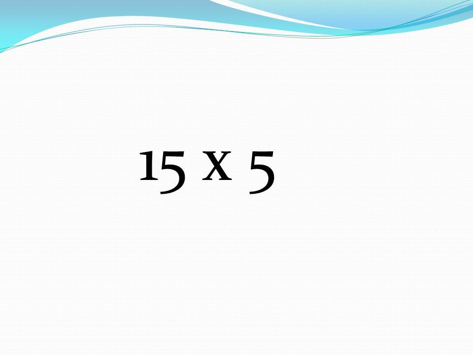 15 x 5