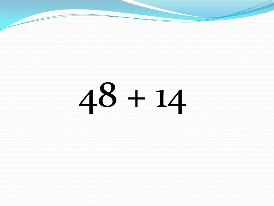 48 + 14