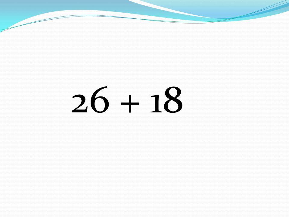 26 + 18