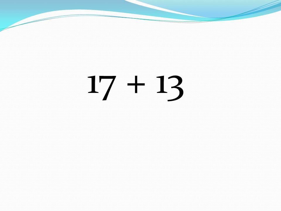 17 + 13