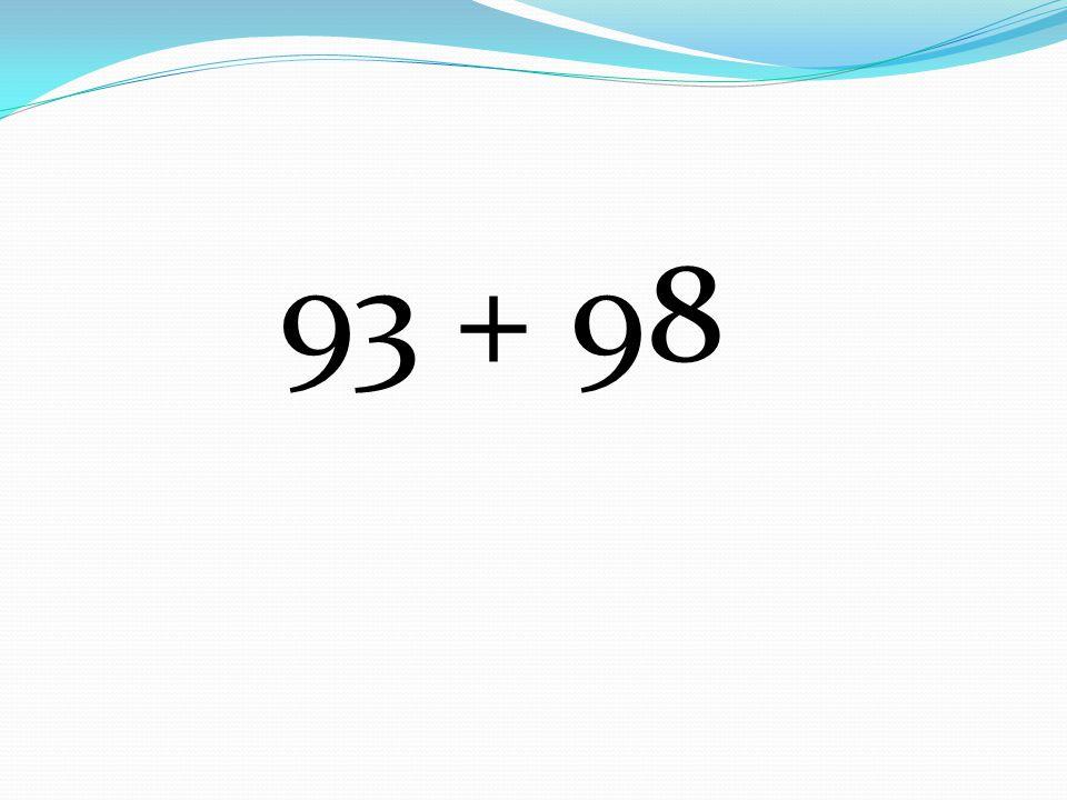 93 + 98