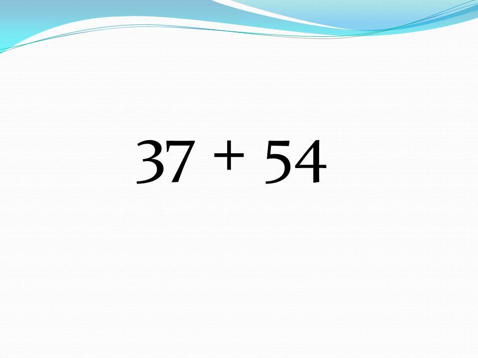 37 + 54