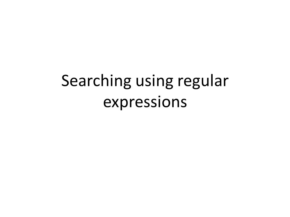 Searching using regular expressions