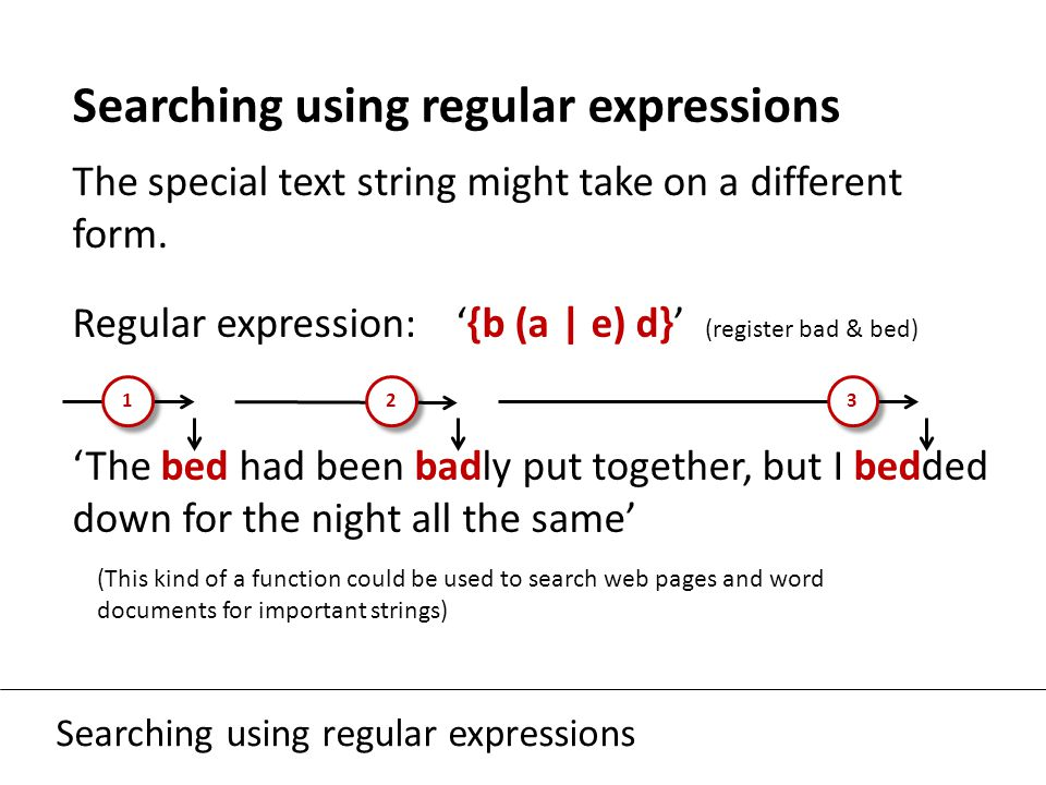 Searching using regular expressions The special text string might take on a different form.