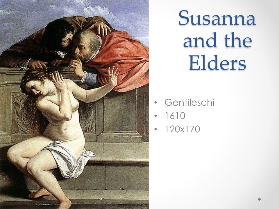 Susanna and the Elders Gentileschi 1610 120x170