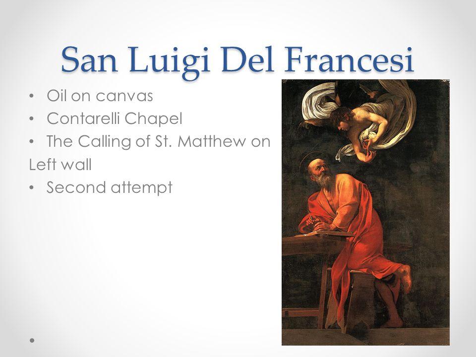 San Luigi Del Francesi Oil on canvas Contarelli Chapel The Calling of St. Matthew on Left wall Second attempt