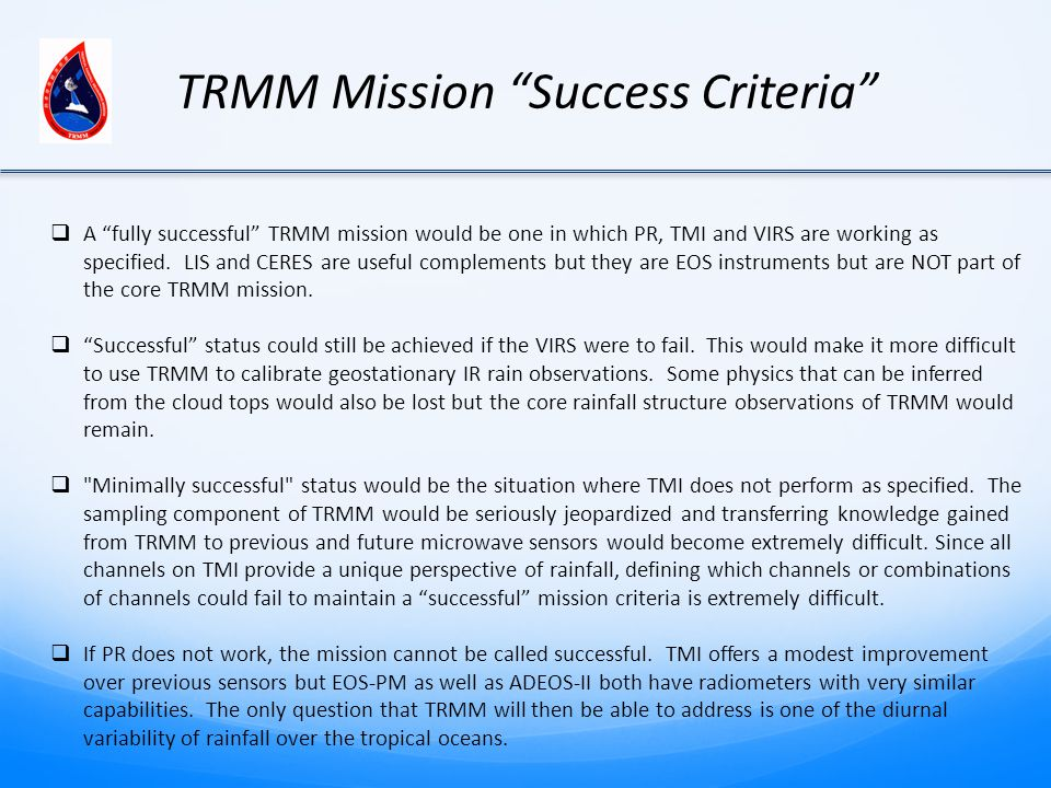  A fully successful TRMM mission would be one in which PR, TMI and VIRS are working as specified.
