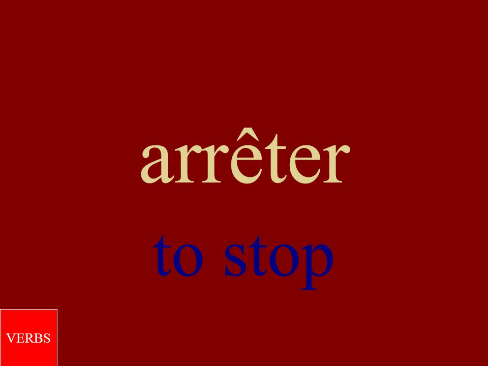 cesser to stop VERBS