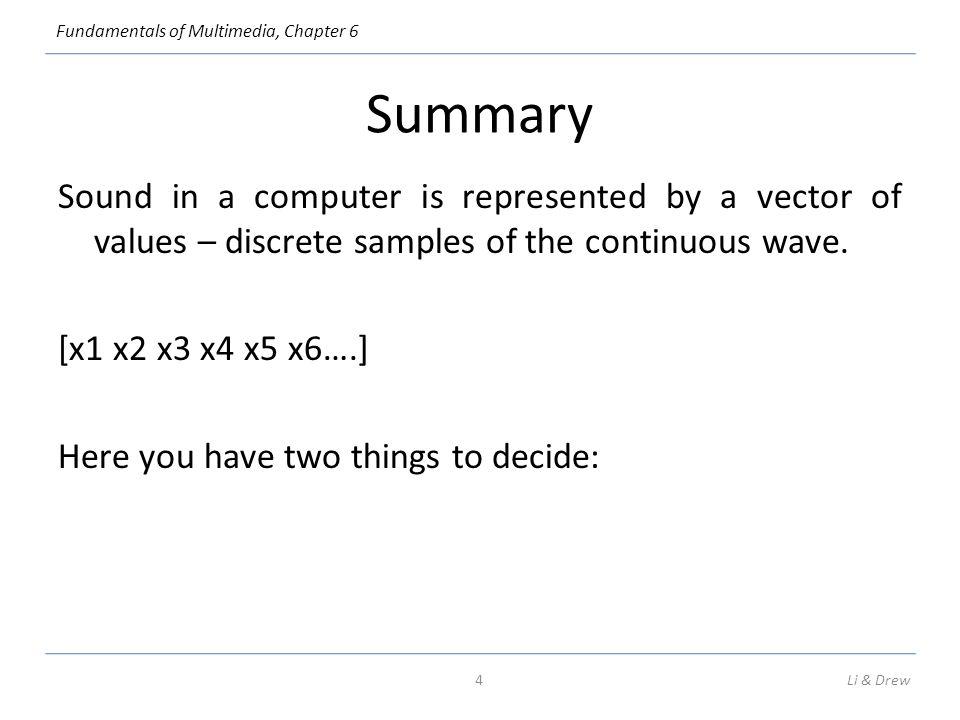 Fundamentals of Multimedia, Chapter 6 Sound Wave Li & Drew5