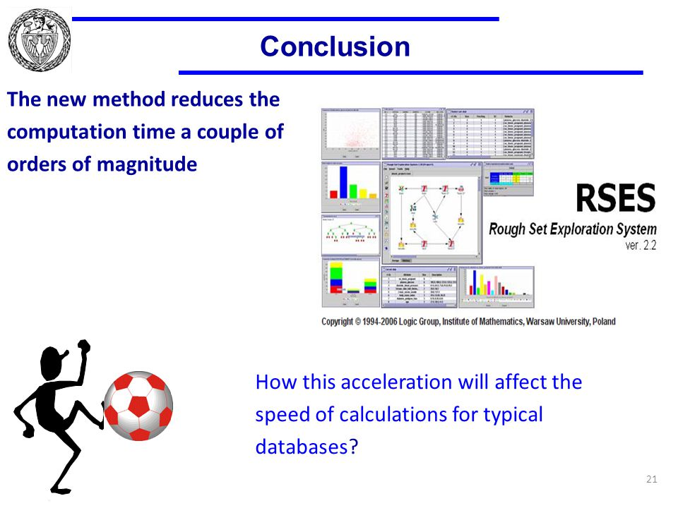 21 The new method reduces the computation time a couple of orders of magnitude Conclusion How this acceleration will affect the speed of calculations for typical databases