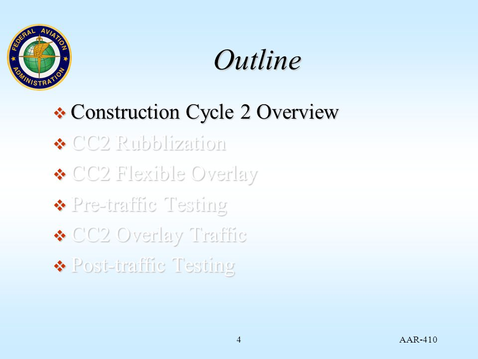 AAR Outline  Construction Cycle 2 Overview  CC2 Rubblization  CC2 Flexible Overlay  Pre-traffic Testing  CC2 Overlay Traffic  Post-traffic Testing