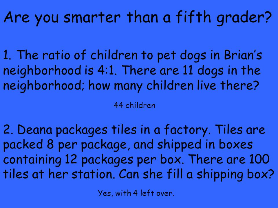 Are you smarter than a fifth grader. 1.
