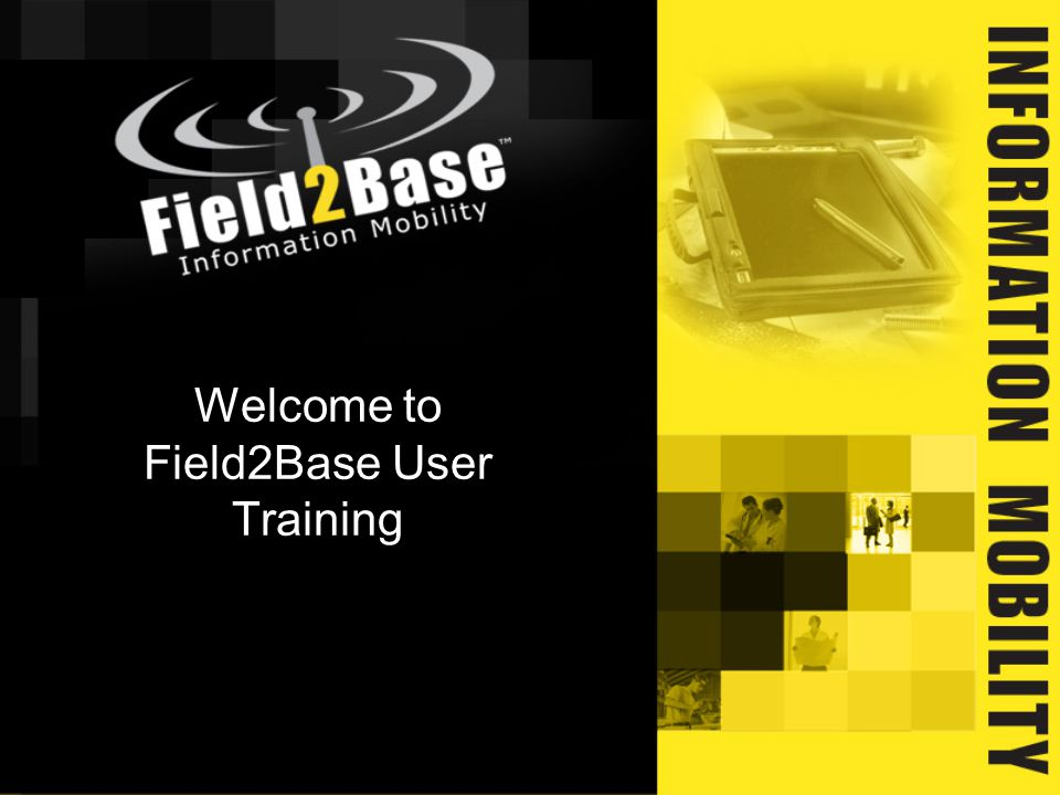 Welcome to Field2Base User Training