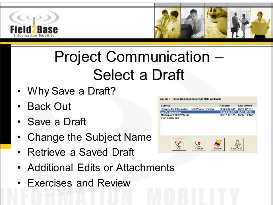 Why Save a Draft? Back Out Save a Draft Change the Subject Name Retrieve a Saved Draft Additional Edits or Attachments Exercises and Review Project Co
