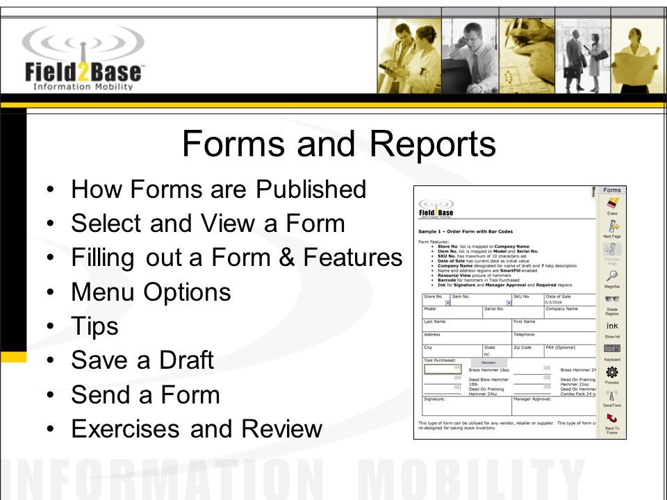 Forms and Reports How Forms are Published Select and View a Form Filling out a Form & Features Menu Options Tips Save a Draft Send a Form Exercises an
