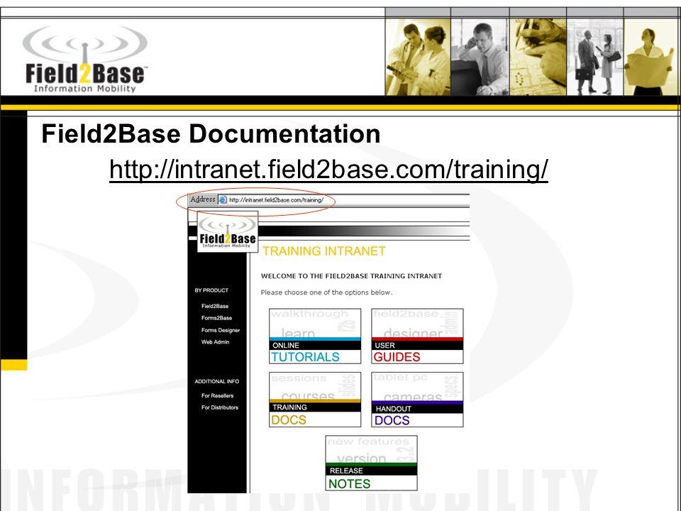 Field2Base Documentation http://intranet.field2base.com/training/