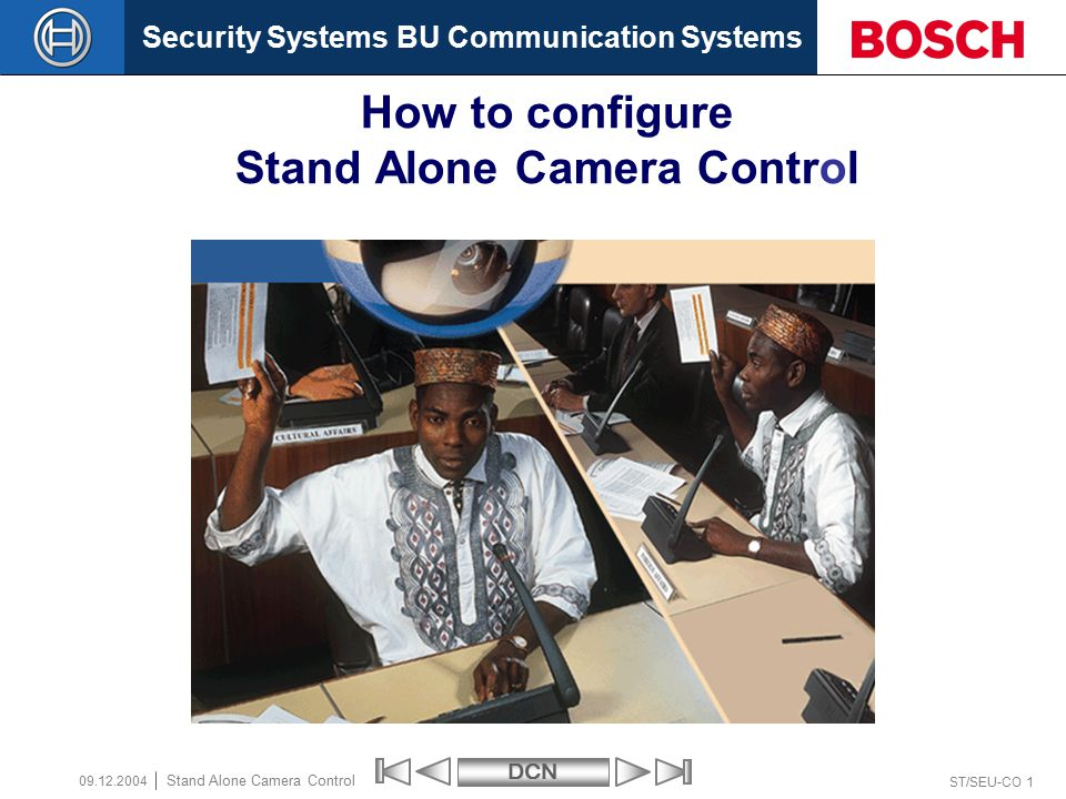 Security Systems BU Communication SystemsDCN ST/SEU-CO 32 Stand Alone Camera Control 09.12.2004 If you have DCN software V9.30 or higher then you need LBB3562 V2.0 or higher Otherwise it will not work.