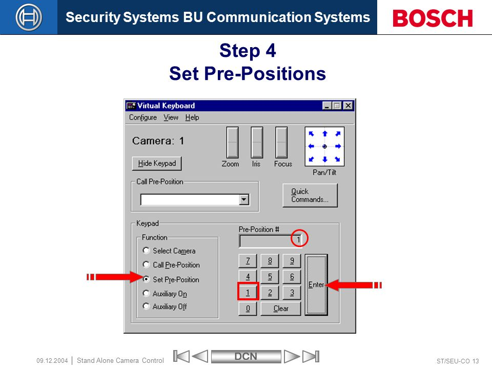 Security Systems BU Communication SystemsDCN ST/SEU-CO 13 Stand Alone Camera Control 09.12.2004 Step 4 Set Pre-Positions