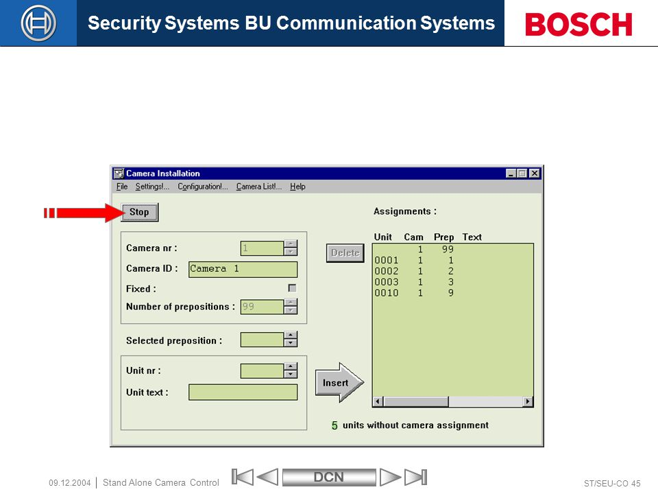 Security Systems BU Communication SystemsDCN ST/SEU-CO 45 Stand Alone Camera Control 09.12.2004 5