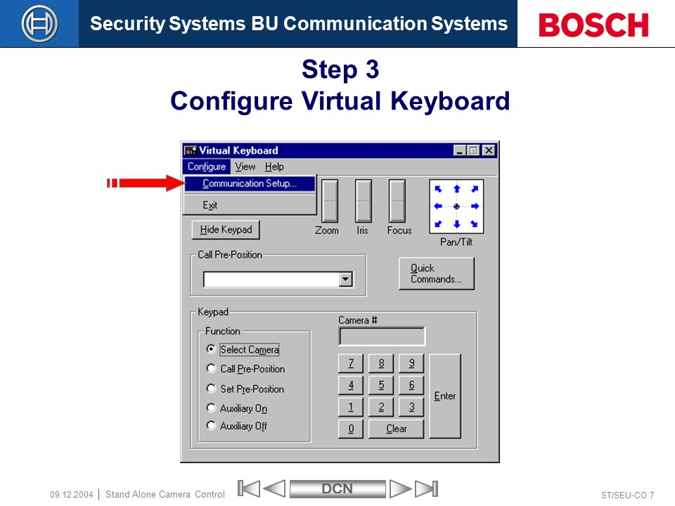 Security Systems BU Communication SystemsDCN ST/SEU-CO 7 Stand Alone Camera Control 09.12.2004 Step 3 Configure Virtual Keyboard
