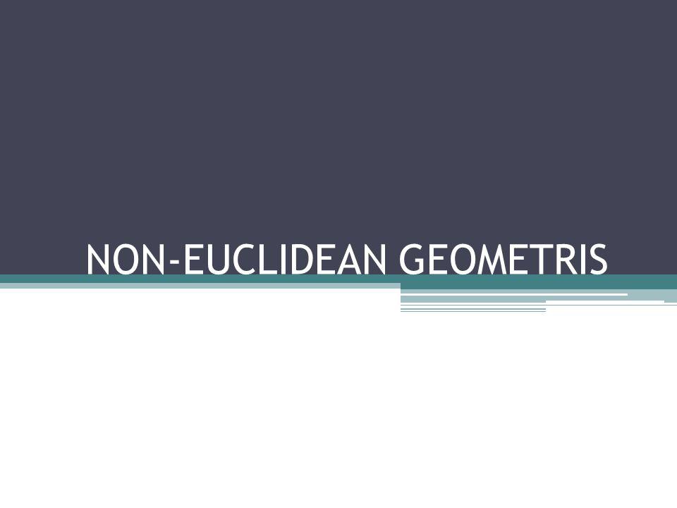 NON-EUCLIDEAN GEOMETRIS
